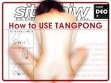 How to use TANGPONG タンポンの正しい使い方