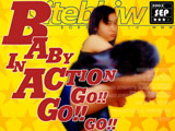 BABY IN ACTION GO!! GO!! GO!!